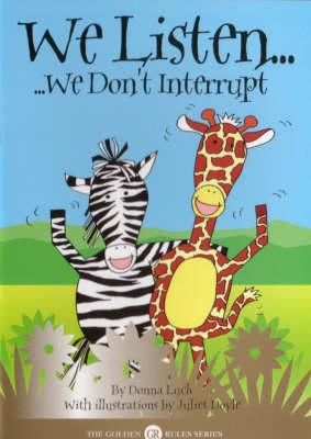 We Listen We Don't Interrupt by Donna Luck