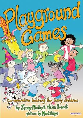 Playground Games Whole Brain Workouts for Lively Children by Helen Sonnet, Jenny Mosley