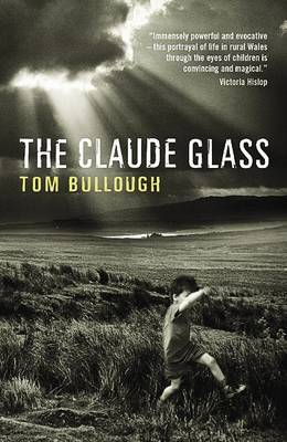 The Claude Glass by Tom Bullough