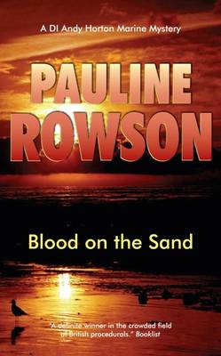 Blood on the Sand The Fifth in the DI Andy Horton Crime Series by Pauline Rowson