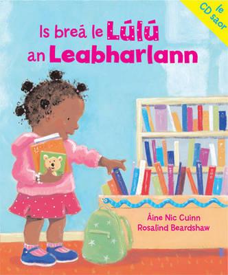 Is Is Brea Le Lulu an Leabharlann by Aine Nic Cuinn