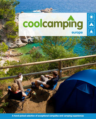 Cool Camping Europe by Keith Didcock, Sam Pow, Paul Sullivan, Richard Waters