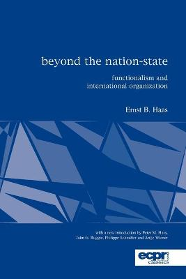 Beyond the Nation-State Functionalism and International Organization by Ernst Haas