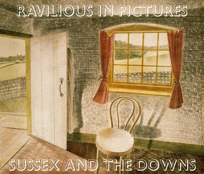 Ravilious in Pictures Sussex and the Downs by James Russell