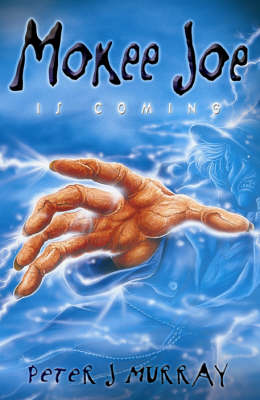 Mokee Joe is Coming by Peter J. Murray