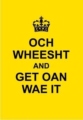 Och Wheesht and Get Oan Wae It by Lewis Dawson
