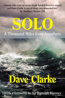 Solo A Thousand Miles from Anywhere by Dave Clarke