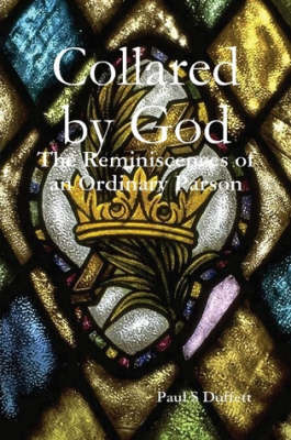 Collared by God by Paul S Duffett