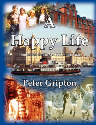 A Happy Life by Peter Douglas Gripton