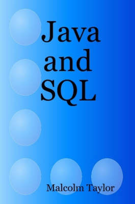 Java and SQL by Malcolm Taylor
