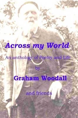 Across My World by Graham Woodall