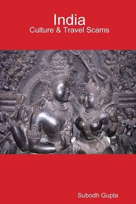 India Culture & Travel Scams by Subodh Gupta