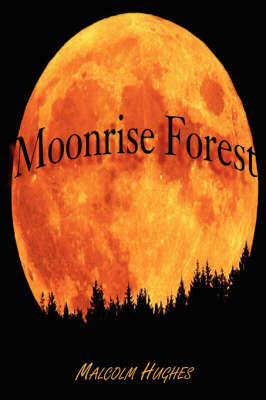 Moonrise Forest by Malcolm Hughes
