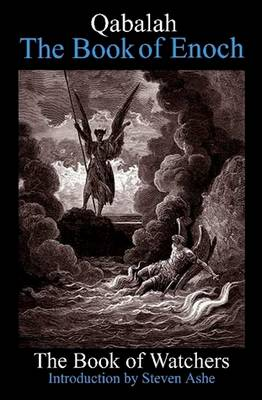 Qabalah -The Book of Enoch - The Book of Watchers by Steven Ashe