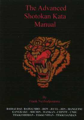 Advanced Shotokan Kata Manual by Frank Nezhadpournia, Simon Williams