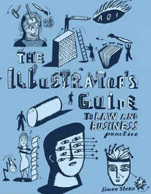 The Illustrator's Guide to Law and Business Practice by Association of Illustrators
