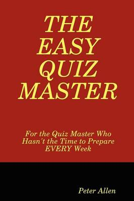 The Easy Quiz Master by Peter Allen