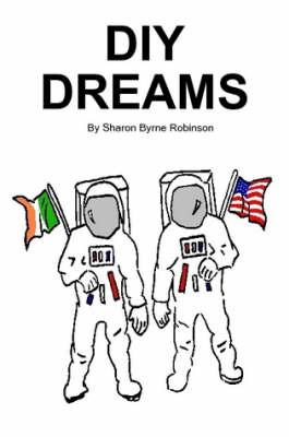 DIY Dreams by Sharon Byrne Robinson