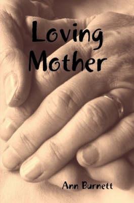 Loving Mother by Ann Burnett