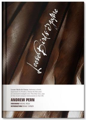 Loose Birds & Game by Andrew Pern, Michel Roux, Brian Turner
