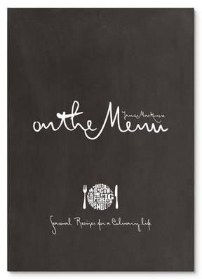 On The Menu Seasonal Recipes for a Culinary Life by James Mackenzie, Nigel Barden