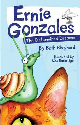 Ernie Gonzales The Determined Dreamer by Beth Shepherd
