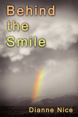 Behind the Smile by Dianne Nice