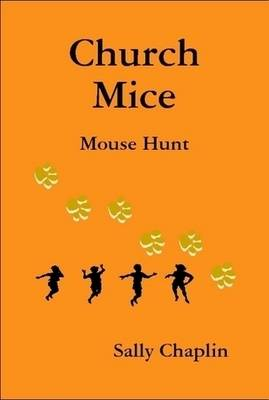Church Mice 1 - Mouse Hunt by Sally Chaplin