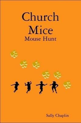 Church Mice 1 Mouse Hunt by Sally Chaplin
