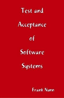 Test and Acceptance of Software Systems by Frank Nunn