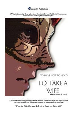 To Take A Wife (To Have Not To Hold) by SJ Hills