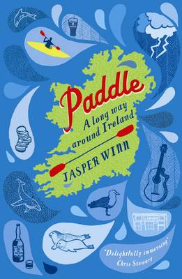 Paddle A Long Way Around Ireland by Jasper Wynn