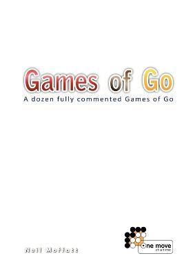 Games of Go by Neil Moffatt