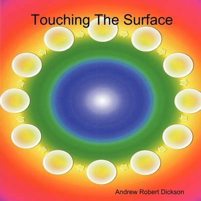Touching The Surface by Andrew Robert Dickson