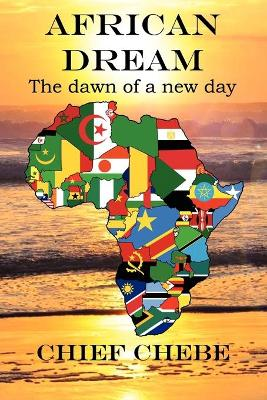 African Dream The Dawn of a New Day by Chief Chebe