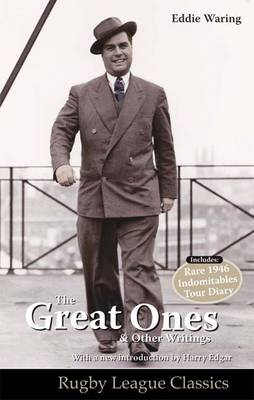 Eddie Waring - the Great Ones and Other Writings by Tony Waring