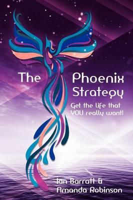 The Phoenix Strategy by Amanda Robinson, Ian Barratt