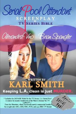 Serial Pool Attendant Screenplay and TV Series Bible by Karl Smith