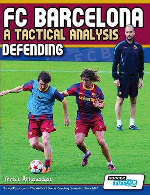 FC Barcelona - A Tactical Analysis Defending by Terzis Athanasios
