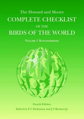 The The Howard and Moore Complete Checklist of the Birds of the World The Howard and Moore Complete Checklist of the Birds of the World Volume 1, . Non-Passerines Non Passerines by Edward C. Dickinson