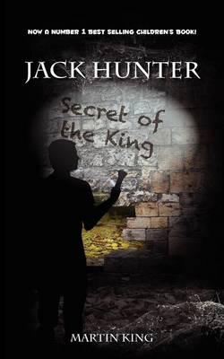 Jack Hunter - Secret of the King by Martin King