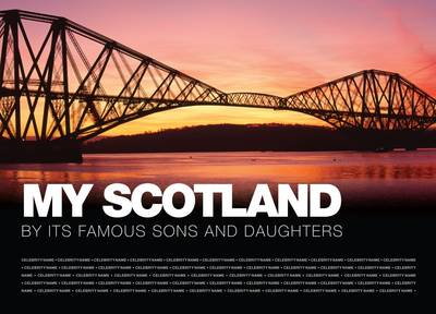 My Scotland By Its Famous Sons and Daughters by Anne Graham, Michael Hamilton
