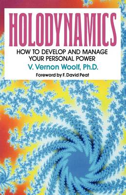 Holodynamics How to Develop and Manage Your Personal Power by Victor Vernon Woolf