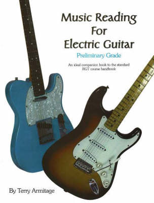 Music Reading for Electric Guitar Preliminary Grade by T. Armitage