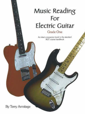 Music Reading for Electric Guitar Grade One by T. Armitage