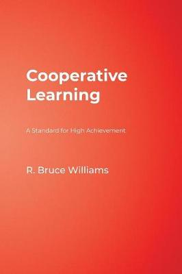 Cooperative Learning A Standard for High Achievement by R. Bruce Williams