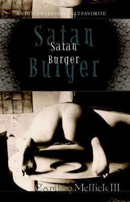 Satan Burger by Carlton, III Mellick