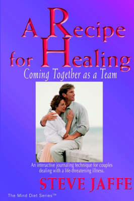 A Recipe for Healing, Coming Together as a Team by Steve Jaffe