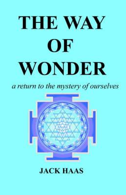 The Way of Wonder by Jack Haas