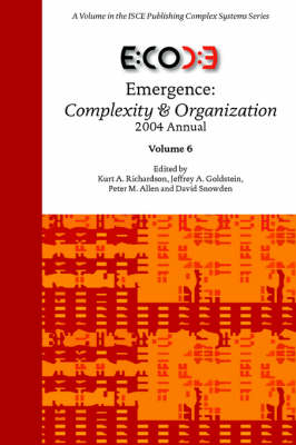 Emergence Complexity & Organization 2004 Annual by Kurt, A Richardson